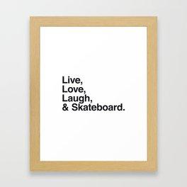 Live Love Laugh and Skateboard Framed Art Print