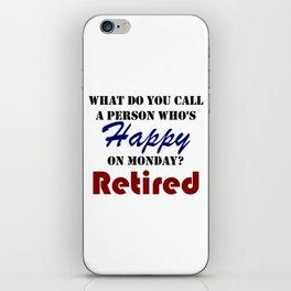 Retired On Monday Funny Retirement Retire Burn iPhone Skin