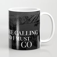 the mountains are calling Mugs featuring The Mountains Are Calling by Tilly Baldwin