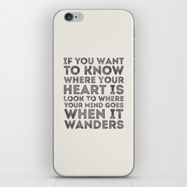 If You Want To Know Where Your Heart Is iPhone Skin