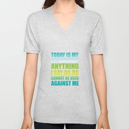 21st Birthday Anything I Say or Do Cannot be Used T-Shirt Unisex V-Neck