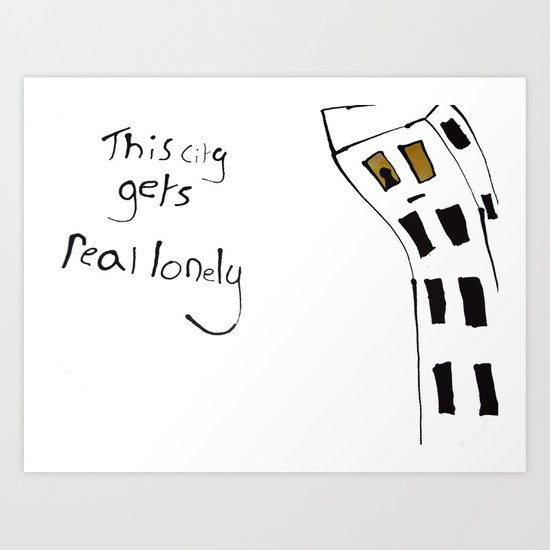 This City Gets Real Lonely Art Print