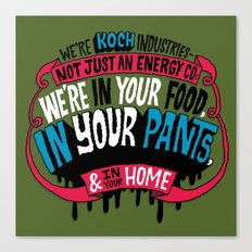 Koch In Your Pants Canvas Print