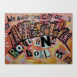 We Built This City .. Canvas Print