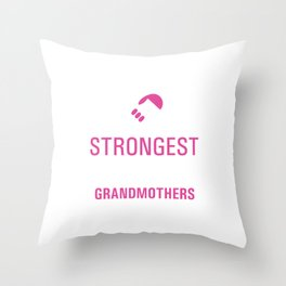 Strongest Women are Grandmothers Uplifting T-shirt Throw Pillow