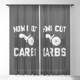Cut Carbs Funny Quote Sheer Curtain
