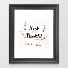 Rest and Be Thankful Framed Art Print