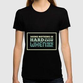 i am doing Nothing T-shirt