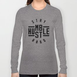 Stay Humble Hustle Hard v2 Long Sleeve T-shirt