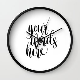 Your Words Here, Custom Quote Print, Typography Poster, Custom Art Print Wall Clock