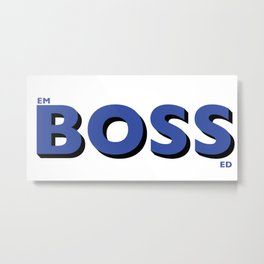 Putting the Boss into Embossed... Metal Print
