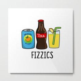 Fizzics Cute Fizzy Soda Pop Pun Metal Print