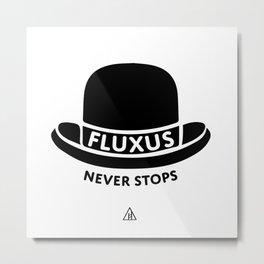 Fluxus Never Stops Metal Print