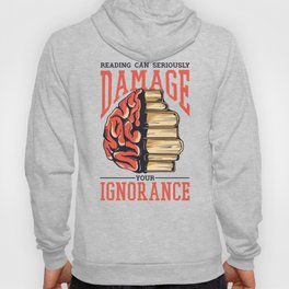 Reading Books Can Damage Your Ignorance Hoody