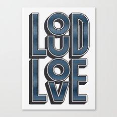 LOUD LOVE Canvas Print