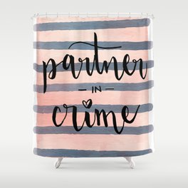 Partner in Crime Shower Curtain