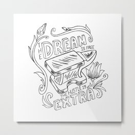 Anvil- Hard work - The dream is free the Hustle is extra Metal Print