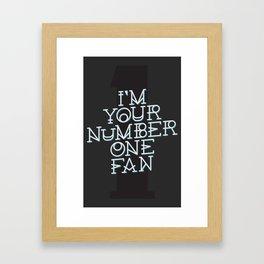 I'm Your Number One Fan Framed Art Print
