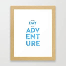 A New Day, A New Adventure Framed Art Print