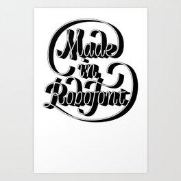 Made In RoboFont Art Print