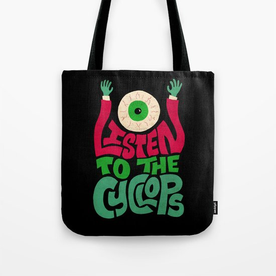 Listen To The Cyclops Tote Bag