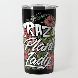 Crazy Plant Lady. - Gift Travel Mug