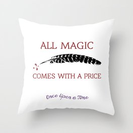 OUAT Quote | All magic comes with a price Throw Pillow