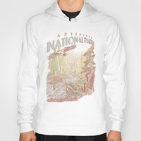 parks Hoodies featuring Adventure National Parks by Taylor Rose