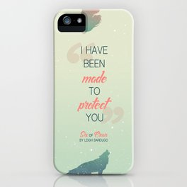 Six of Crows - I have been made to protect you iPhone Case