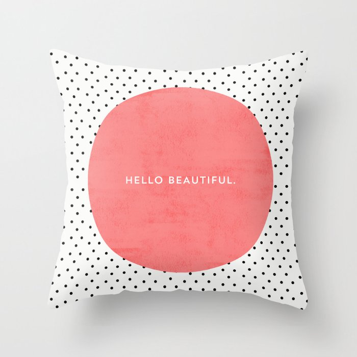 Hello Beautiful Decorative Pillow : HELLO BEAUTIFUL - POLKA DOTS Throw Pillow by allyjcat Society6