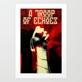 a troop of echoes poster Art Print