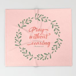 Pray Without Ceasing 1 Thes 5:17 KJV Throw Blanket