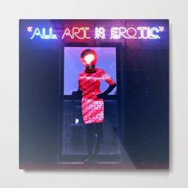 All Art is Erotic Metal Print