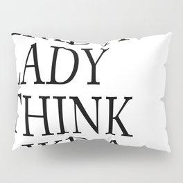Act like a lady think like a boss – quote Pillow Sham