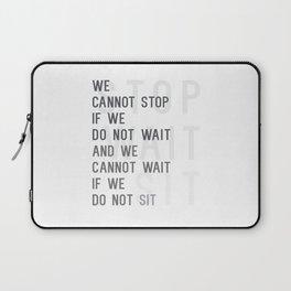 Stop Wait Sit Laptop Sleeve