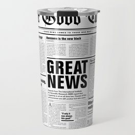 The Good Times Vol. 1, No. 1 / Newspaper with only good news Travel Mug