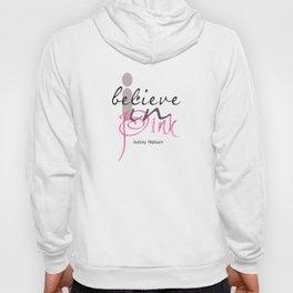 I believe in Pink Audrey Hepburn Hoody