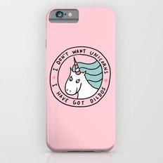I don't want unicorns Slim Case iPhone 6s