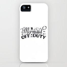 Mermaid Off Duty iPhone Case