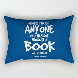 Books are Trustworthy Quote - Lemony Snicket Rectangular Pillow