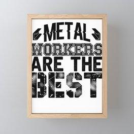 Metal Workers are the Best Metal Worker Gift Framed Mini Art Print