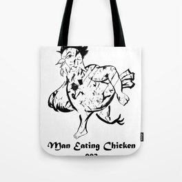 Man Eating Chicken 003 Tote Bag