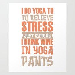Wine Yoga Stress Drinking Burnout Funny Gift Art Print