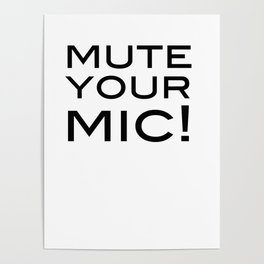 Mute Your Mic! Poster
