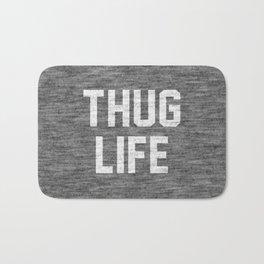 Thug Life - dark Bath Mat
