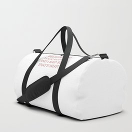 Because I Am Your Mother Duffle Bag