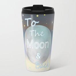 Moon And Back Travel Mug