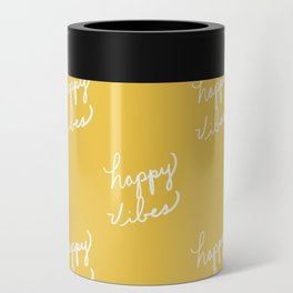 Happy Vibes Yellow Can Cooler