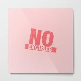No Excuses - Pink Metal Print
