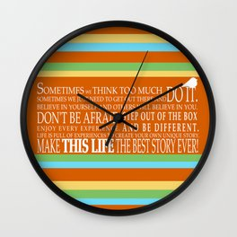 Make This Life the Best Story Ever Wall Clock